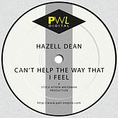 Can't Help the Way That I Feel by Hazell Dean