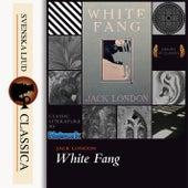White Fang (unabridged) by Jack London