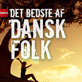 Det Bedste af Dansk Folk by Various Artists