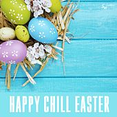 Happy Chill Easter by Various Artists