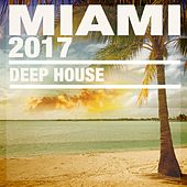 Miami 2017 (Deep House) by Various Artists