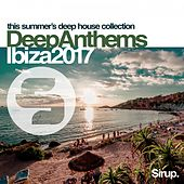 Sirup Deep Anthems Ibiza 2017 von Various Artists