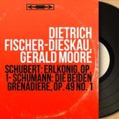 Schubert: Erlkönig, Op. 1 - Schumann: Die beiden Grenadiere, Op. 49 No. 1 (Mono Version) von Dietrich Fischer-Dieskau