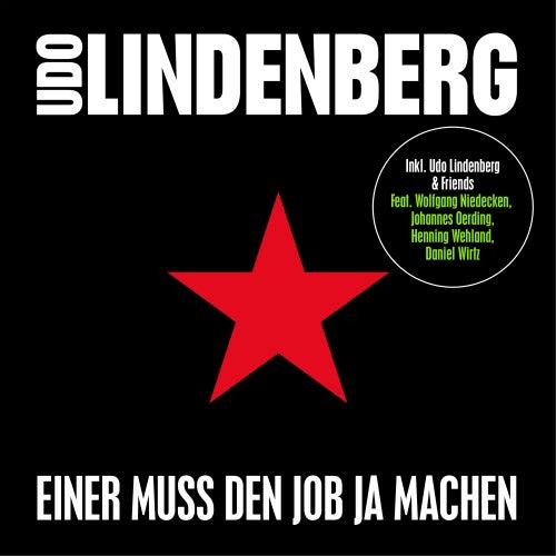 Einer muss den Job ja machen von Udo Lindenberg