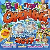 Ballermann Opening 2017 von Various Artists