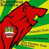 Donald Dub Vs. Cold Steam (The Dexter Dub Remixes) von Downbeat Rockers