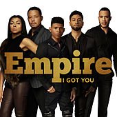 I Got You von Empire Cast