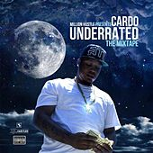 Underrated (The Mixtape) by Cardo (Hip-Hop)