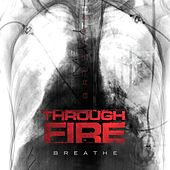 Breathe (Deluxe Edition) by Through Fire