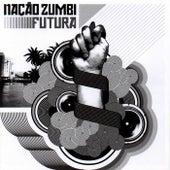 Futura by Nação Zumbi