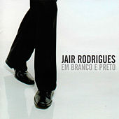 Em Branco e Preto by Jair Rodrigues