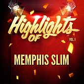 Highlights of Memphis Slim, Vol. 1 by Memphis Slim