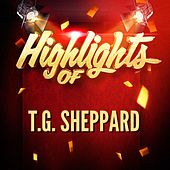 Highlights of T.G. Sheppard by T.G. Sheppard