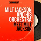 Meet Milt Jackson (Mono Version) by Milt Jackson