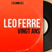 Vingt ans (Mono version) de Leo Ferre