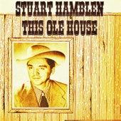 This Ole House by Stuart Hamblen