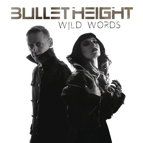 Wild Words von Bullet Height