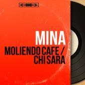 Moliendo cafe / Chi sara (Mono Version) by Mina