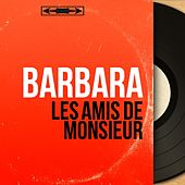 Les amis de Monsieur (Mono Version) de Barbara