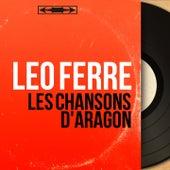 Les chansons d'Aragon (Mono Version) de Leo Ferre