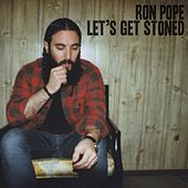 Let's Get Stoned by Ron Pope