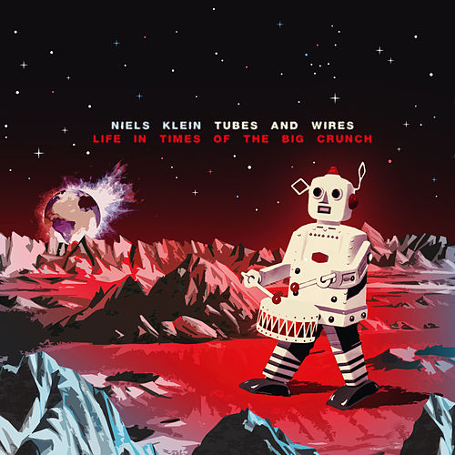 Life in Times of the Big Crunch (feat. Niels Klein, Lars Duppler, Hanno Busch & Jonas Burgwinkel) by The Tubes