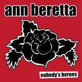 Nobody's Heroes by Ann Beretta