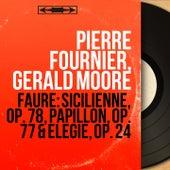 Fauré: Sicilienne, Op. 78, Papillon, Op. 77 & Élégie, Op. 24 (Mono Version) von Pierre Fournier