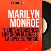 There's No Business Like Show Business : La Joyeuse Parade (Mono Version) von Marilyn Monroe