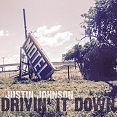 Drivin' It Down von Justin Johnson