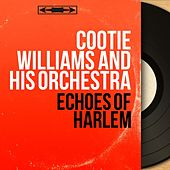 Echoes of Harlem (Mono Version) by Cootie Williams