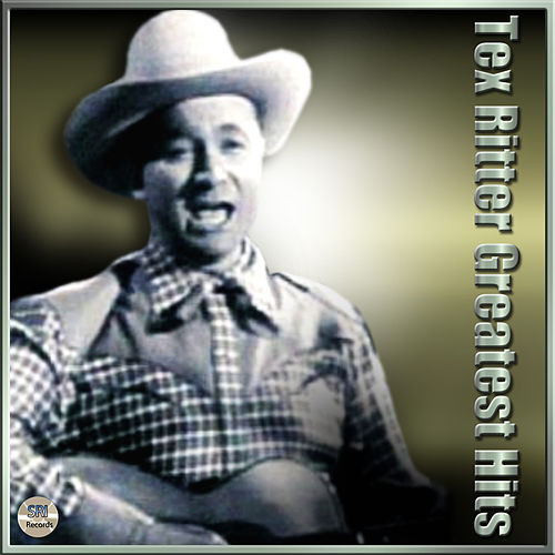 Greatest Hits by Tex Ritter