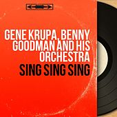 Sing Sing Sing (Live, Mono Version) by Benny Goodman