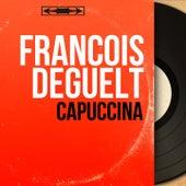 Capuccina (Mono Version) by François Deguelt