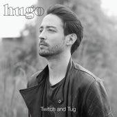 Twitch and Tug by Hugo