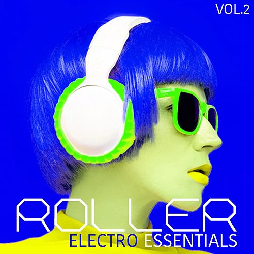 Roller Electro Essentials, Vol. 2 by Various Artists