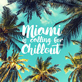 Miami Is Calling for Chillout von Ibiza Chill Out
