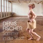 Sommer in der Stadt by Denis Fischer