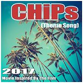 Chips (Theme Song) 2017 by Various Artists