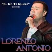 El No Te Quiere (En Vivo) by Lorenzo Antonio