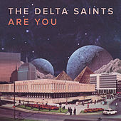 Are You by The Delta Saints