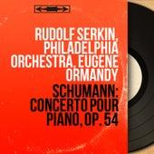 Schumann: Concerto pour piano, Op. 54 (Mono Version) von Rudolf Serkin