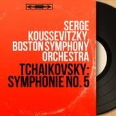 Tchaikovsky: Symphonie No. 5 (Mono Version) von Serge Koussevitzky