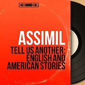 Tell Us Another: English and American Stories (Mono Version) by Assimil