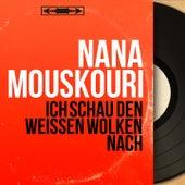 Ich schau den weissen Wolken nach (Mono Version) von Nana Mouskouri