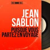 Puisque vous partez en voyage (Mono Version) von Jean Sablon