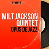 Opus de jazz (Mono version) by Milt Jackson
