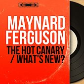 The Hot Canary / What's New? (Mono Version) de Maynard Ferguson