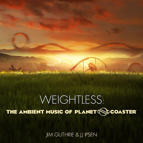 Weightless: The Ambient Music of Planet Coaster by Jim Guthrie