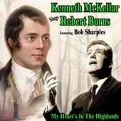 My Heart's In the Highlands : Kenneth McKellar Sings Robert Burns de Kenneth McKellar